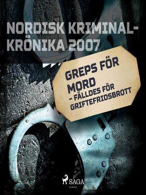 cover image of Greps för mord – fälldes för griftefridsbrott