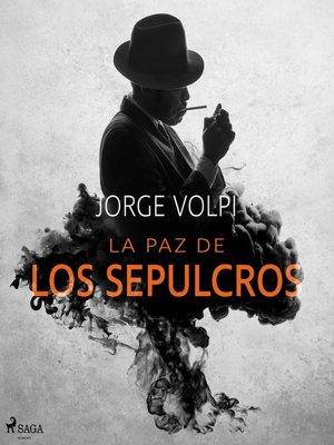 cover image of La paz de los  sepulcros