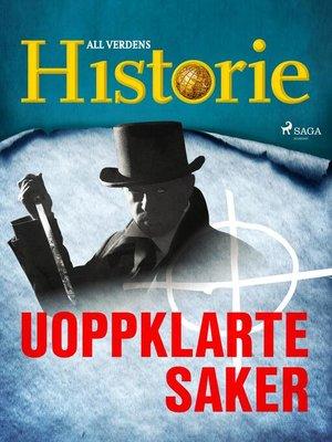 cover image of Uoppklarte saker