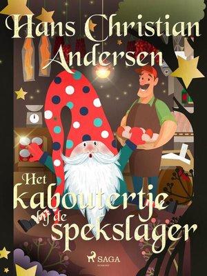 cover image of Het kaboutertje bij de spekslager