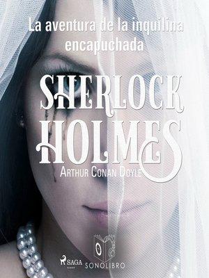 cover image of La aventura de la inquilina encapuchada