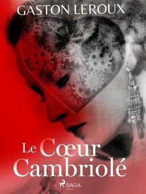 cover image of Le Cœur Cambriolé