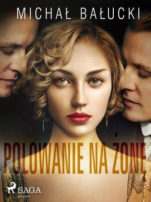 cover image of Polowanie na żonę