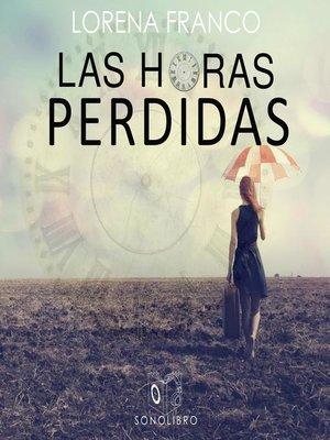 cover image of Las horas perdidas