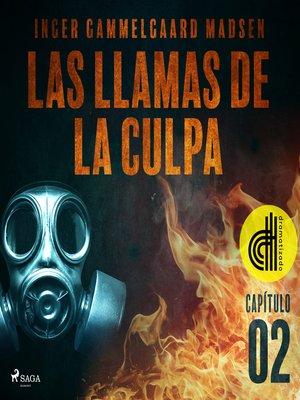 cover image of Las llamas de la culpa--Capítulo 2--Dramatizado