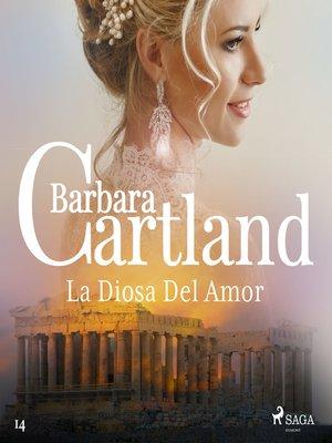 cover image of La Diosa Del Amor (La Colección Eterna de Barbara Cartland 14)