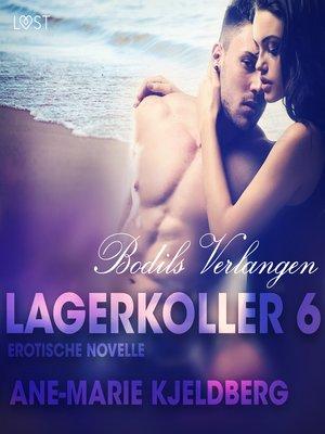 cover image of Lagerkoller 6--Bodils Verlangen