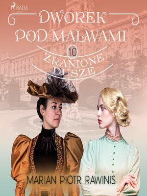 cover image of Dworek pod Malwami 10--Zranione dusze