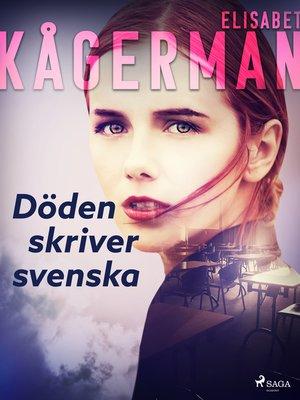 cover image of Döden skriver svenska