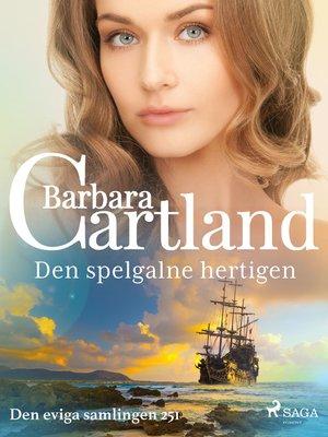 cover image of Den spelgalne hertigen