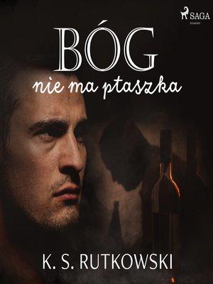 cover image of Bóg nie ma ptaszka