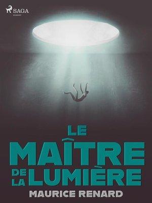 cover image of Le Maître de la Lumière