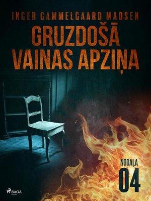 cover image of Gruzdošā vainas apziņa— 4.nodaļa
