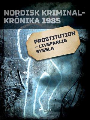 cover image of Prostitution – livsfarlig syssla
