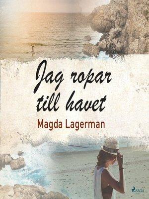 cover image of Jag ropar till havet
