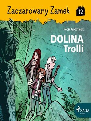 cover image of Zaczarowany Zamek 12--Dolina Trolli
