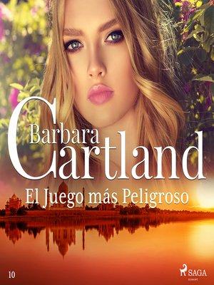 cover image of El Juego más Peligroso (La Colección Eterna de Barbara Cartland 10)