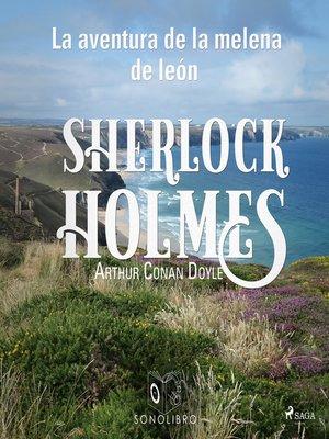cover image of La aventura de la melena de león--Dramatizado