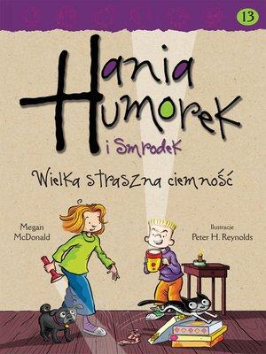 cover image of Hania Humorek i Smrodek. Wielka straszna ciemność