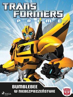 cover image of Transformers – PRIME – Bumblebee w niebezpieczeństwie