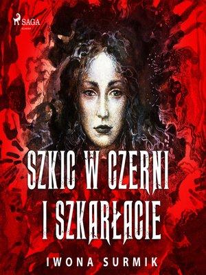 cover image of Szkic w czerni i szkarłacie