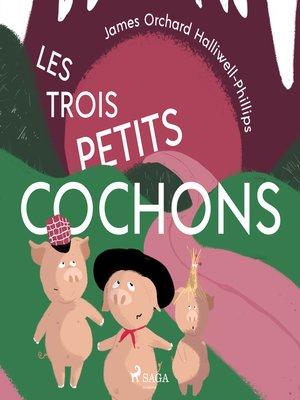 cover image of Les Trois Petits Cochons