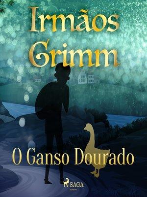 cover image of O Ganso Dourado