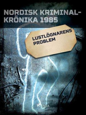 cover image of Lustlögnarens problem