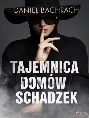 cover image of Tajemnica domów schadzek