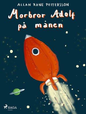 cover image of Morbror Adolf på månen