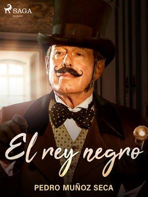 cover image of El rey negro