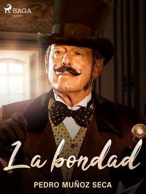 cover image of La bondad