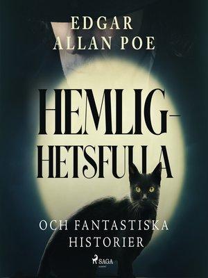 cover image of Hemlighetsfulla och fantastiska historier