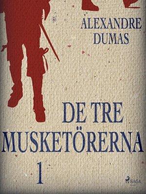cover image of De tre musketörerna 1
