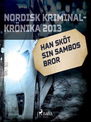 cover image of Han sköt sin sambos bror