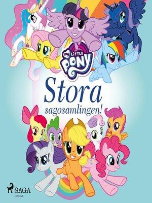 cover image of My Little Pony--Stora sagosamlingen!