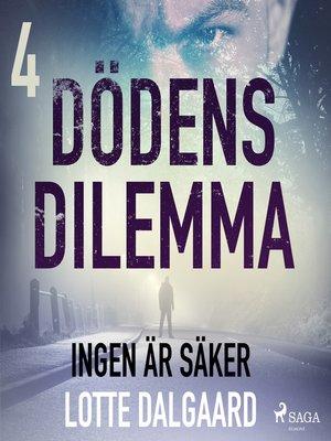 cover image of Dödens dilemma 4--Ingen är säker