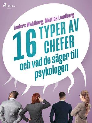 cover image of 16 typer av chefer--och vad de säger till psykologen