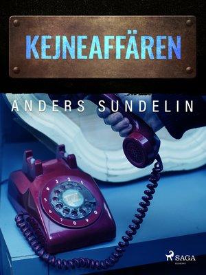cover image of Kejne-affären