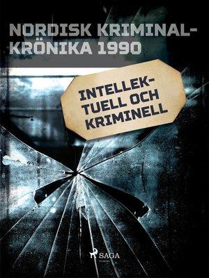cover image of Intellektuell och kriminell