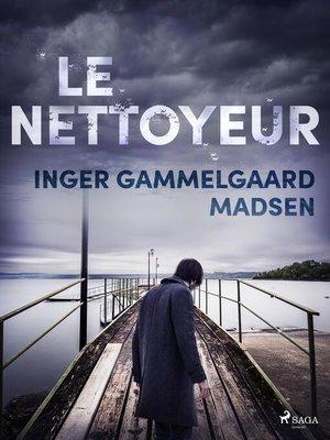 cover image of Le Nettoyeur