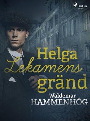 cover image of Helga Lekamens gränd