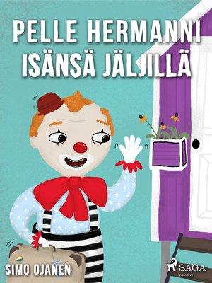 cover image of Pelle Hermanni isänsä jäljillä