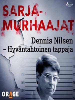 cover image of Dennis Nilsen – Hyväntahtoinen tappaja