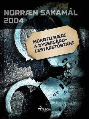 cover image of Morðtilræði á Dyssegård-lestarstöðinni