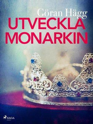 cover image of Utveckla monarkin