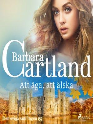cover image of Att äga, att älska