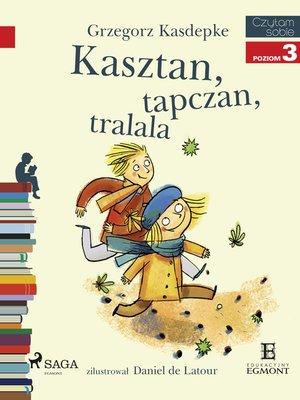 cover image of Kasztan, tapczan, tralala