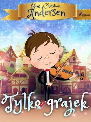 cover image of Tylko grajek