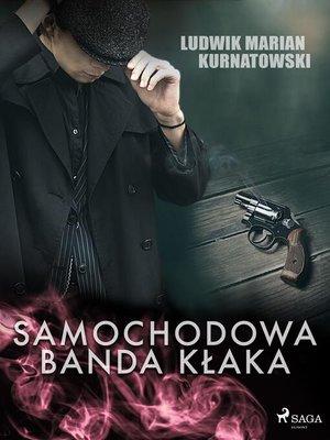 cover image of Samochodowa banda Kłaka